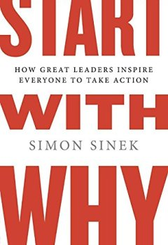 Livres Couvertures de Start with Why: How Great Leaders Inspire Everyone to Take Action