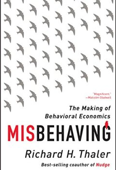 Livres Couvertures de Misbehaving: The Making of Behavioral Economics