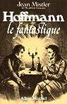 Hoffmann, le fantastique