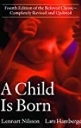 A Child Is Born: Fourth Edition of the Beloved Classic-Completely Revised and Updated