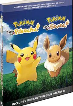 Livres Couvertures de Pokémon: Let's Go, Pikachu! & Pokémon: Let's Go, Eevee!: Official Trainer's Guide & Pokédex