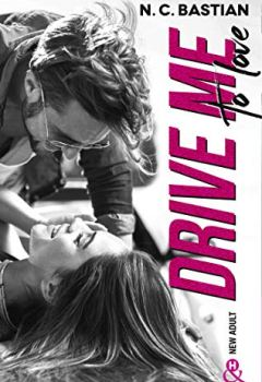 Livres Couvertures de Drive Me To Love : Par l'auteur New-Adult de la série à succès Be Mine (&H)
