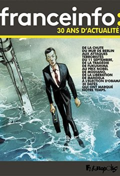 Livres Couvertures de France Info : 30 ans d'actualité (1987-2017)