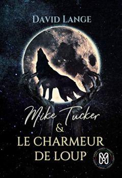 Livres Couvertures de Mike Tucker & Le charmeur de loup