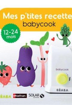 Livres Couvertures de Mes p'tites recettes Babycook 13-24 mois