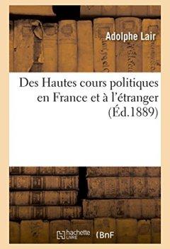 Livres Couvertures de Des Hautes cours politiques en France et à l'étranger, mise en accusation président de la République