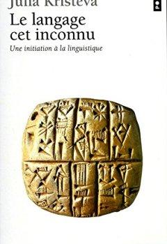 Livres Couvertures de Le langage, cet inconnu  (Une initiation à la linguistique)