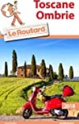 Guide du Routard Toscane, Ombrie 2018
