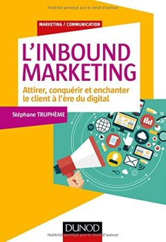 Livres Couvertures de L'Inbound Marketing - Attirer, conquérir et enchanter le client à l'ère du digital