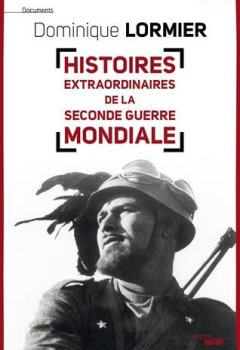 Livres Couvertures de Histoires extraordinaires de la Seconde Guerre mondiale