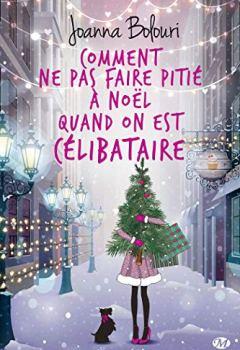 Livres Couvertures de Comment ne pas faire pitié à Noël quand on est célibataire (Milady Chicklit)