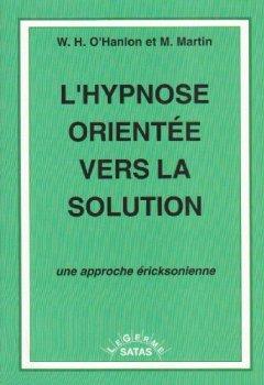 Livres Couvertures de L'hypnose orientée vers la solution : Une approche éricksonienne