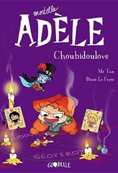 Livres Couvertures de Mortelle Adèle T.10 - Choubidoulove