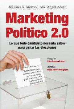 Portada del libro deMarketing Político 2.0: Lo que todo candidato necesita saber para ganar las elecciones