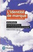L'identité de marque 5e édition : Le guide de référence pour toutes les équipes de branding