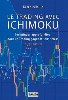 Livres Couvertures de Le trading avec Ichimoku 2e édition : Techniques approfondies pour un trading gagnant sans stress