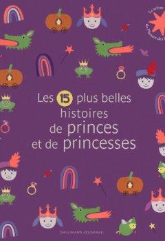 Livres Couvertures de Les 15 plus belles histoires de princes et de princesses