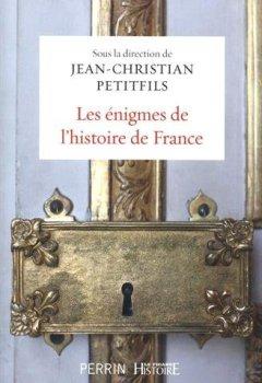 Livres Couvertures de Les énigmes de l'histoire de France