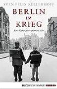 Berlin im Krieg: Eine Generation erinnert sich (Quadriga digital ebook)