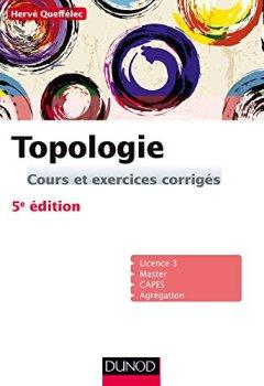 Livres Couvertures de Topologie - 5e ed. : Cours et exercices corrigés (Mathématiques)