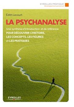 Livres Couvertures de La psychanalyse: Une synthèse d'introduction et de référence pour découvrir l'histoire, les concepts, les figures et les pratiques