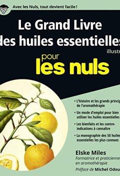 Livres Couvertures de Le Grand Livre des huiles essentielles pour les Nuls