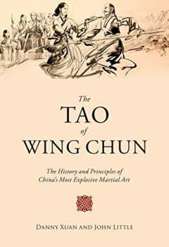 Livres Couvertures de The Tao of Wing Chun: The History and Principles of China's Most Explosive Martial Art