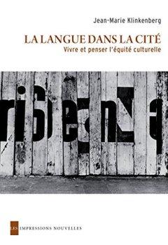 Livres Couvertures de La Langue dans la cité - Vivre et penser l'équité culturelle