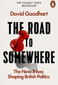 Livres Couvertures de The Road to Somewhere: The New Tribes Shaping British Politics