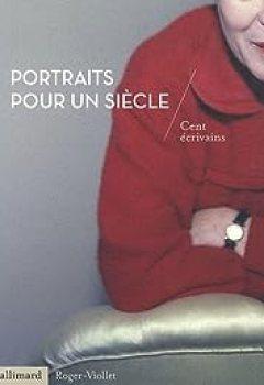 Livres Couvertures de Portraits pour un siècle : Cent écrivains