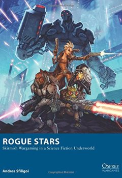 Livres Couvertures de Rogue Stars: Skirmish Wargaming in a Science Fiction Underworld
