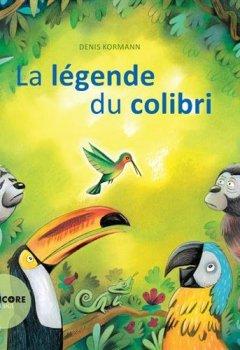 Livres Couvertures de La légende du colibri