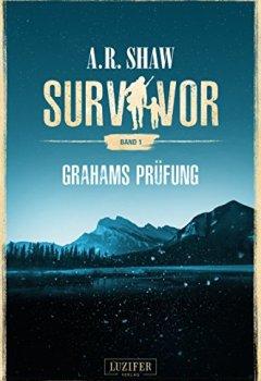 Buchdeckel von Survivor: Grahams Prüfung: postapokalyptischer Roman