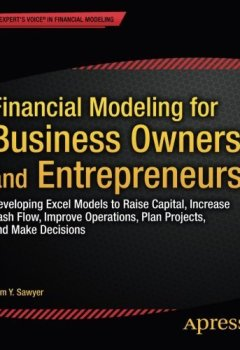 Livres Couvertures de Financial Modeling for Business Owners and Entrepreneurs: Developing Excel Models to Raise Capital, Increase Cash Flow, Improve Operations, Plan Projects, and Make Decisions by Tom Y. Sawyer (2014-09-23)