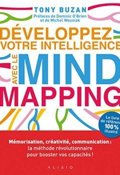 Livres Couvertures de Développez votre intelligence avec le Mind Mapping : Mémorisation, créativité, communication : la méthode révolutionnaire pour booster vos capacités !
