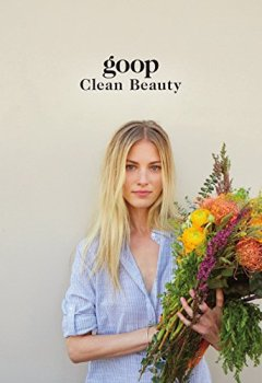 Livres Couvertures de Goop Clean Beauty: The Ultimate Guide to a Healthy Body, a Natural Glow and a Happy, Mindful Life