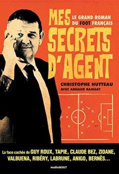 Livres Couvertures de Mes secrets d'agent: Le grand roman du foot français