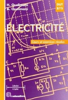 Livres Couvertures de Electricité : cours et exercices résolus : DUT - BTS - DEUG A - IUP - CNAM - IUFM, classes préparatoires aux écoles d'ingénieurs électroniciens by Habiba Ouslimani (1997-04-05)