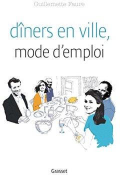 Livres Couvertures de Dîners en ville, mode d'emploi: L'art de se passer les plats