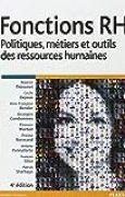 Fonctions RH 4e édition : Politiques, métiers et outils des ressources humaines