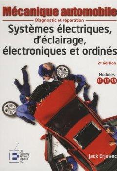 Livres Couvertures de Mécanique automobile : Systèmes électriques, d'éclairage, électroniques et ordinés, 2e édition