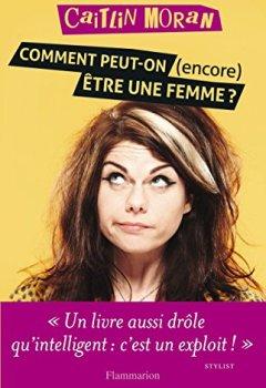 Livres Couvertures de Comment peut-on (encore) être une femme