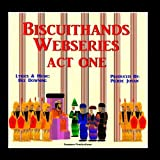 Biscuithands Webseries, Act I
