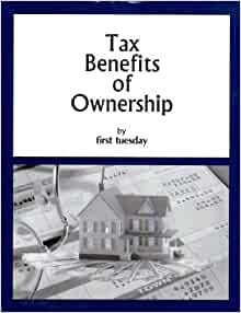Tax Benefits of Ownership (Home Ownership): First Tuesday: Amazon.com: Books