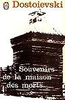 Souvenirs de la maison des morts (Edition Intégrale - Version Entièrement Illustrée)
