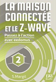 Livres Couvertures de La maison connectée et le Z-Wave - Passez à l'action avec eedomus