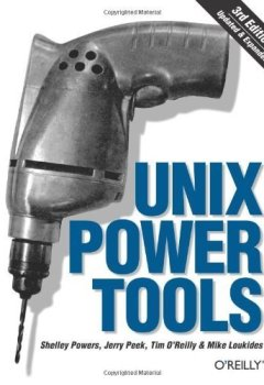 Livres Couvertures de by Shelley Powers, Jerry Peek, Tim O'Reilly, Mike Loukides Unix Power Tools, Third Edition (2002) Paperback