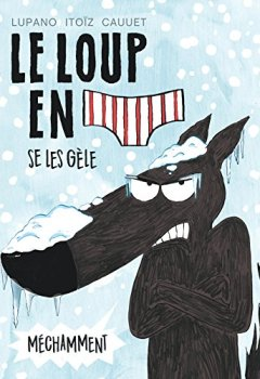 Livres Couvertures de Le Loup en slip - tome 2 - Le Loup en slip se les gèle méchamment