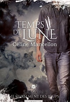 Livres Couvertures de Le hurlement des Loups: Temps de lune, T2