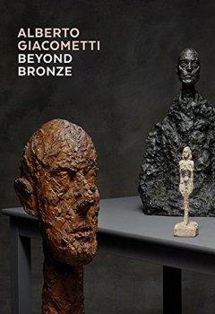 Livres Couvertures de Alberto Giacometti beyond bronze